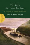 The Path Between the Seas: The Creation of the Panama Canal, 1870-1914 (Audio) - David McCullough, Edward Herrmann