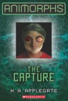Animorphs #6: The Capture - Katherine Applegate