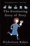 The Everlasting Story of Nory - Nicholson Baker