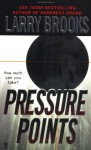 Pressure Points - Larry Brooks