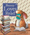 Bunny Loves to Read - Peter Bently