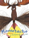 Moosetache - Margie Palatini, Henry Cole
