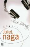 Juliet, naga - Nick Hornby, Wojciech Szypuła