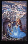 The Castle of the Silver Wheel - Teresa Edgerton