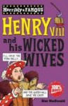 Henry VIII And His Wicked Wives - Alan MacDonald, Philip Reeve