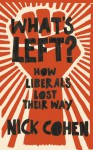 What's Left? - Nick Cohen