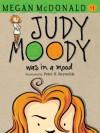 Judy Moody Was In A Mood - Megan McDonald, Peter H. Reynolds