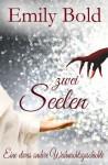 Zwei Seelen - eine etwas andere Weihnachtsgeschichte (German Edition) - Emily Bold