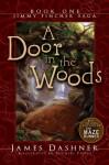 A Door in the Woods (Jimmy Fincher Saga) - James Dashner