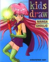 Kids Draw Manga Shoujo - Christopher Hart