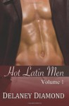 Hot Latin Men: Volume I - Delaney Diamond