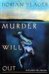 Murder Will Out - Dorian Yeager