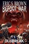 Bigfoot War: Outbreak - Eric S. Brown