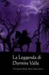 La Leggenda di Dormire Valle: The Legend of Sleepy Hollow (Italian edition) - Washington Irving, Onyx Translations