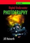 Digital Underwater Photography: Jill Heinerth's Guide to Digital Underwater Photography - Jill Heinerth, Robert McClellan