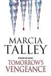 Tomorrow's Vengeance: A Hannah Ives Cozy Mystery - Marcia Talley