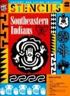Southeastern Indians Stencils - Mira Bartok, Christine Ronan