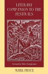 Literary Companion to the Festivals: A Poetic Gathering to Accompany Liturgical Celebrations of Commemorations and Festivals - Mark Pryce