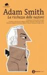 La ricchezza delle nazioni (eNewton Classici) (Italian Edition) - Adam Smith, F. Bartoli, C. Camporesi, S. Caruso