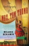 The Autobiography of Mrs. Tom Thumb - Melanie Benjamin