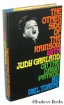 The Other Side of the Rainbow: With Judy Garland on the Dawn Patrol - Mel Torme