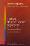 Historia De La Crueldad Argentina Tomo I: Julio Argentino Roca (Spanish Edition) - Osvaldo Bayer