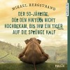 Der 50-Jährige, der den Hintern nicht hochbekam, bis ihm ein Tiger auf die Sprünge half - Mikael Bergstrand, Christian Baumann, audio media verlag