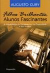 Filhos Brilhantes, Alunos Fascinantes - A Importância do Pensamento, da Criatividade e dos Sonhos - Augusto Cury