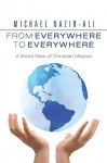 From Everywhere to Everywhere: A World View of Christian Mission - Michael Nazir-Ali