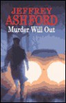 Murder Will Out - Jeffrey Ashford