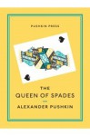 The Queen of Spades and Selected Works - Alexander Pushkin, Anthony Briggs