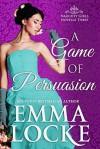 A Game of Persuasion - Emma Locke