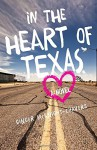 In the Heart of Texas: A Novel - Ginger McKnight-Chavers