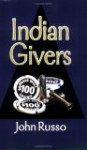 Indian Givers - John Russo