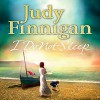 I Do Not Sleep - Judy Finnigan, Patience Tomlinson