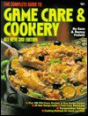 The Complete Guide To Game Care & Cookery - Sam Fadala