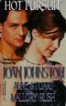 Hot Pursuit: Three Complete Novels - Joan Johnston, Anne Stuart, Mallory Rush