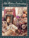 Art of Silk Ribbon Embroidery - The - Print on Demand Edition - Judith Baker Montano