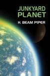 Junkyard Planet - H. Beam Piper