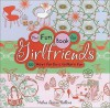 The Fun Book for Girlfriends: 102 Ways for Girls to Have Fun - Melina Gerosa Bellows
