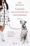 L'agenzia matrimoniale per cani fortunati - Beth Kendrick, Valentina Zaffagnini