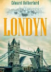Londyn - Edward Rutherfurd