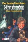Der bunte Hund von Schreckenstein - Oliver Hassencamp