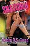 Snatched: The 8th installment in the Chloe Daniels Mystery Series (The Chloe Daniels Mysteries) - Deidra D. S. Green, Lashawone Powell