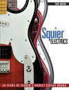 Squier Electrics: 30 Years of Fender's Budget Guitar Brand - Tony Bacon