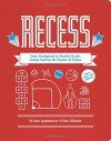 Recess: From Dodgeball to Double Dutch: Classic Games for Players of Today - Ben Applebaum, Dan DiSorbo, Michael Ferrari