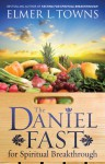 The Daniel Fast for Spiritual Breakthrough - Elmer L. Towns