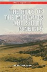 The Hills of the Midlands and South Pennines: A Guide to Summits Under 2,000ft - Alasdair Dibb