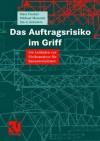 Das Auftragsrisiko Im Griff: Ein Leitfaden Zur Risikoanalyse F R Bauunternehmer - Peter Fischer, Michael Maronde, Jan A. Schwiers