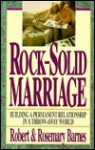 Rock-Solid Marriage - Robert G. Barnes, Rosemary J. Barnes